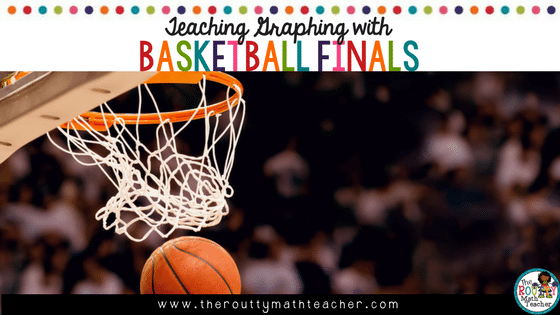 Teaching Graphing With Basketball Finals The Routty Math Teacher
