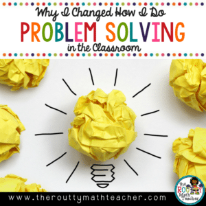 Blog Title: Why I Changed How I Do Math Problem Solving in the Classroom