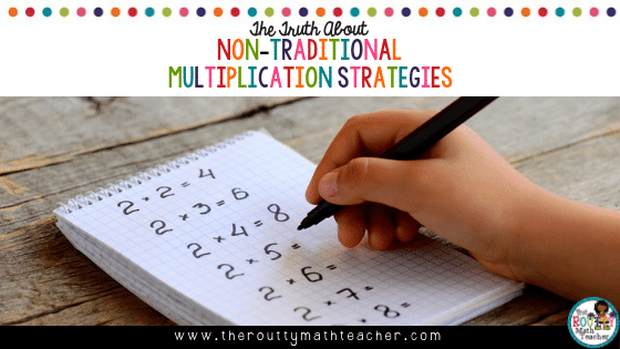 "This is an image with the blog title ""The Truth About Non-Traditional Multiplication Strategies""."