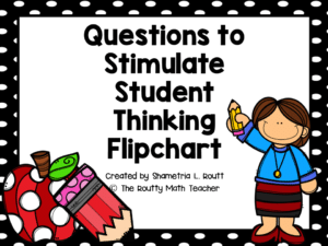 This is a cover image for my Questions to Stimulate Student Thinking Flipchart freebie.