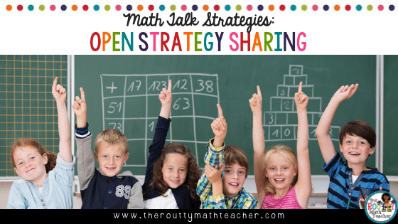 This is the blog title- Math Talk Strategies: Open Strategy Sharing