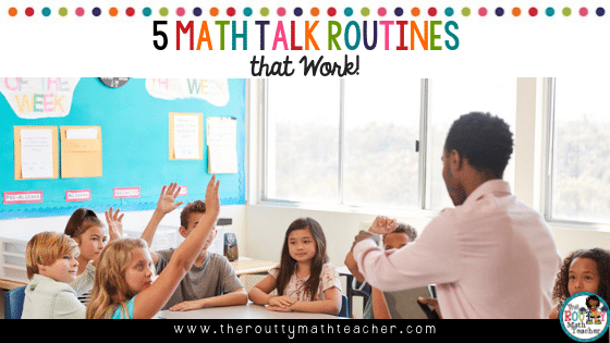 This is the blog title- 5 Math Talk Routines that Work.